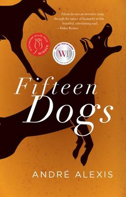 Fifteen Dogs by André Alexis (Coach House Books)